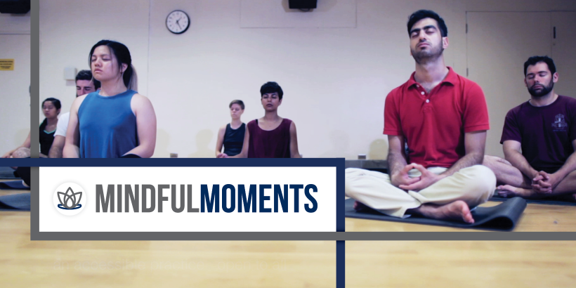 Image of students meditating with text Mindful Moments